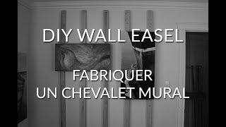 Diy Wall Easel Fabriquer Un Chevalet Mural Youtube