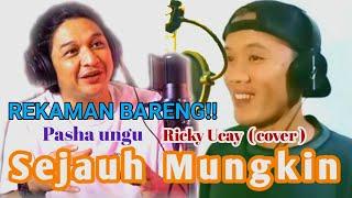 Download Rekaman bareng bersama Pasha Ungu, Sejauh mungkin - Cover by ricky Ucay ( umpamanya )