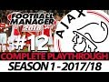 AJAX | #12 | INSIDE WINGERS | FOOTBALL MANAGER 2018