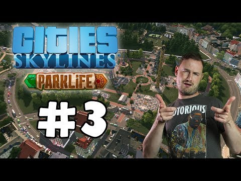 Sips Plays Cities Skylines: Parklife (17/5/2018) #3 - A Questionable Park