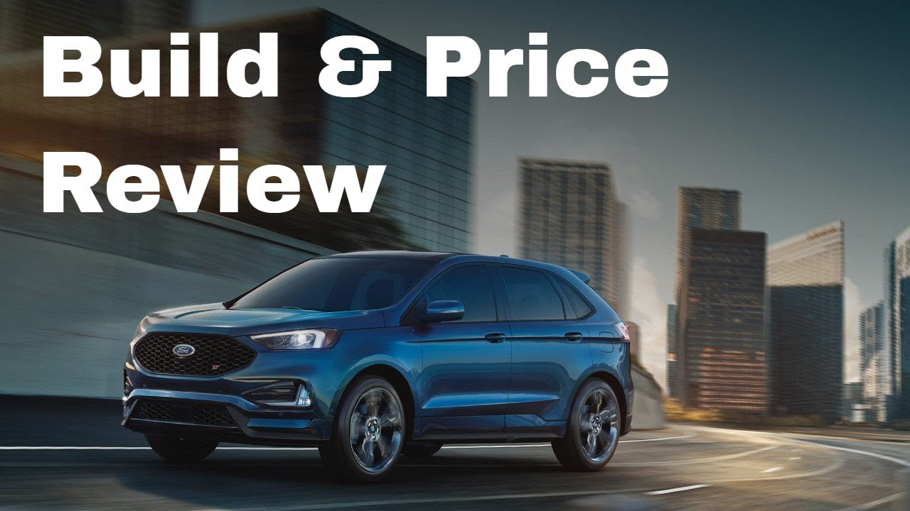 Ford Edge St Performance Suv Build Price Review Discover Price Features And Options