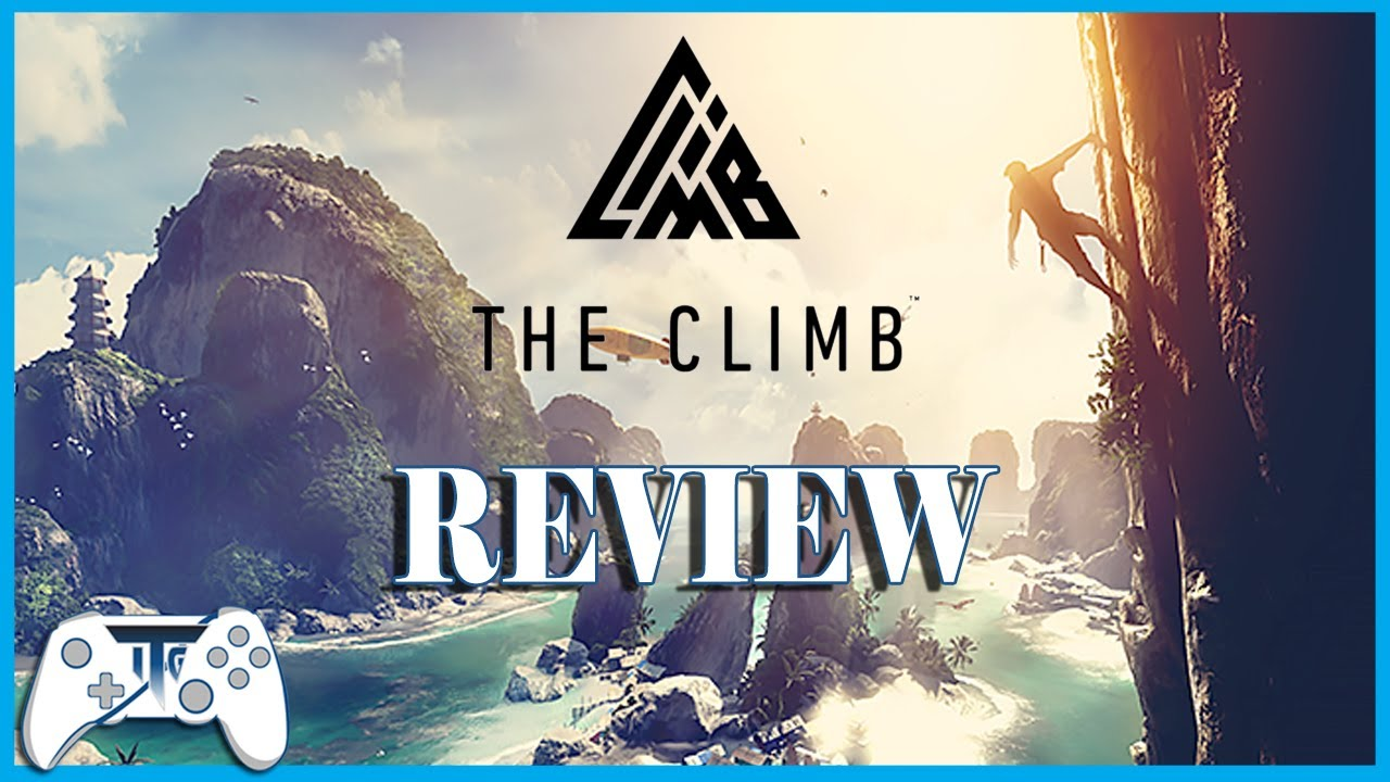 The Climb VR Review (Video Game Video Review)