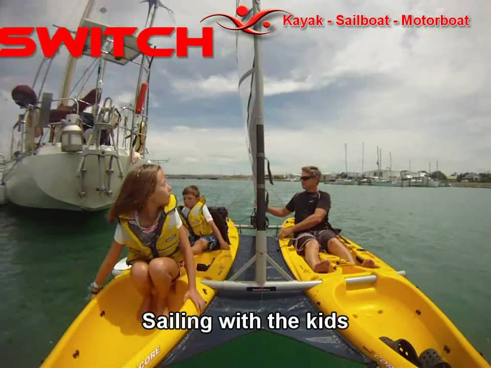 Switch Catamaran Sailing Kayaks Youtube
