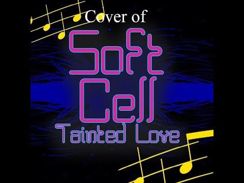 "Steemit Open Mic Week 123 - Cover Of Soft Cell's ""Tainted Love"""