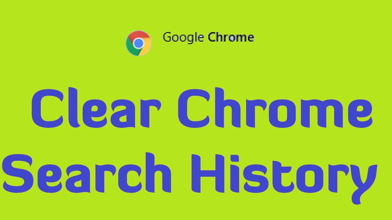 How To Clear Chrome Search History  Google Chrome Faqs
