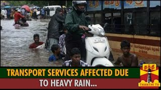 Detailed Report : Transport Services Affected due to Heavy Rain spl hot tamil video news 02-12-2015