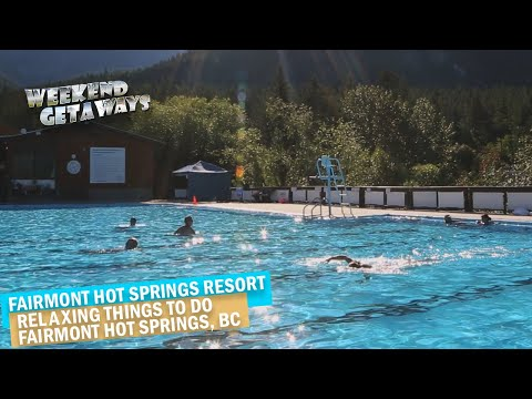 BC, Fairmont Hot Springs - Fairmont Hot Springs Resort - Weekend Getaways S1E12 - Things To Do