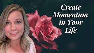 Momentum | How to Build Momentum in Your Life and Business