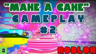 Make a Cake Back for Seconds Roblox Kids Gaming - Gameplay #2
