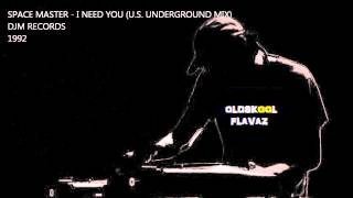Space Master Featuring: D.J.G. - I Need You (U.S. Underground Mix)