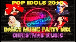 Christmas Songs and Dance  Remix || Mashup || Club Music Remix From Your Pop Idols