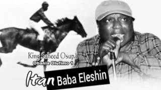 Download ITAN BABA ELESHIN  King Dr  Saheed Osupa Obanla Olufimo MP3 song and Music Video