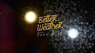 Better Weather - ทำไมต้องทำให้มีน้ำตา feat. Tonn Sofa [Midnight version]