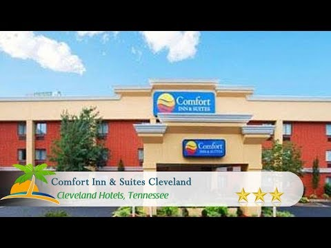 Comfort Inn & Suites Cleveland - Cleveland Hotels, Tennessee