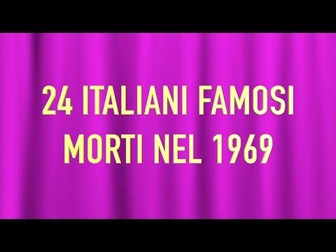 24 ITALIANI FAMOSI MORTI NEL 1969