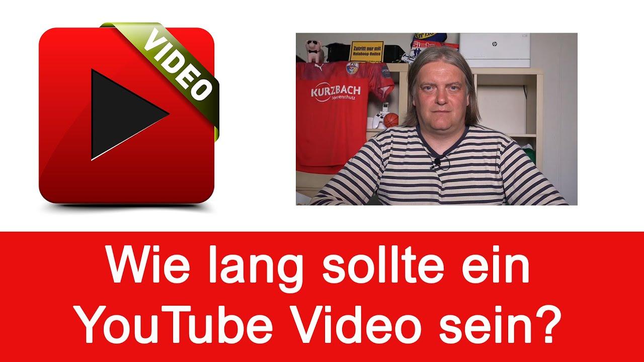 Wie lang sollte ein YouTube Video sein? - YouTube