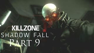 Killzone Shadow Fall Walkthrough Part 9 PS4 Gameplay With Commentary 1080P