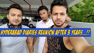 Hyderabad Diaries Reunion After 3 years..!!
