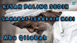KISAH PALING SEDIH SAHABAT TERAKHIR NABI ABU QILABAH~Ustadz Khalid Basalamah MP3