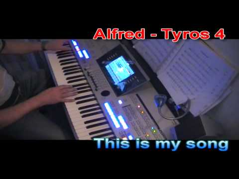 Alfred Tyros 4  This is my song