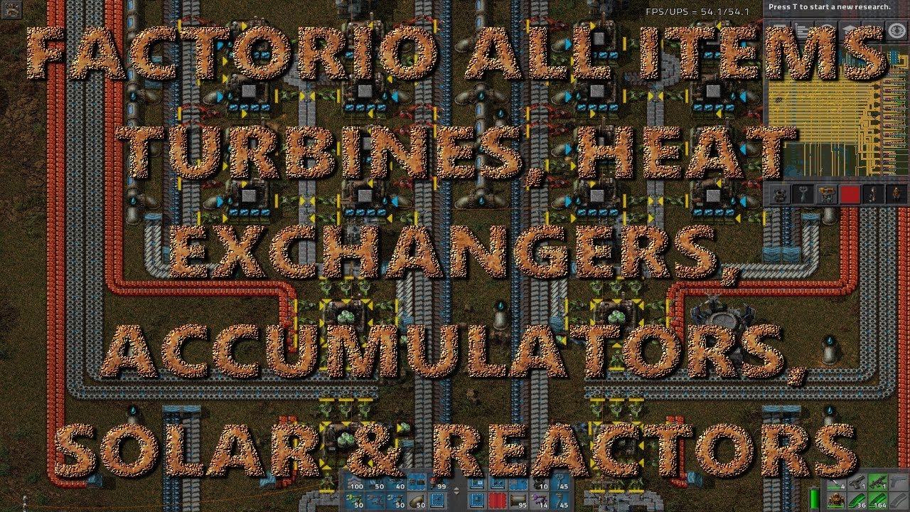 Factorio 0 16 All Items - Turbines, Heat Exchangers, Solar, Accumulators  and Reactors