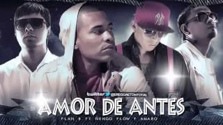 Amor De Antes - Plan B Ft Ñengo Flow & Amaro