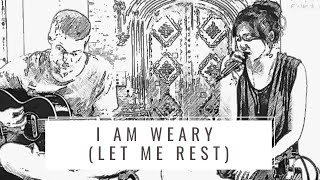 I am weary (let me rest) cover