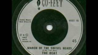 The Beat -  March of the Swivel Heads