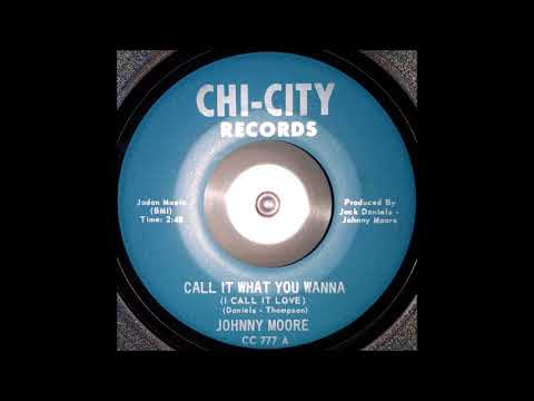Johnny Moore - Call It What You Wanna (I Call It Love)