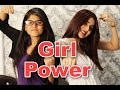 Girl Power Tag India - Sonia Ahuja Ft. The Indian Viner