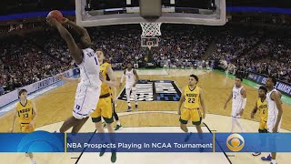 Top NBA Prospects Playing In NCAA Tournament