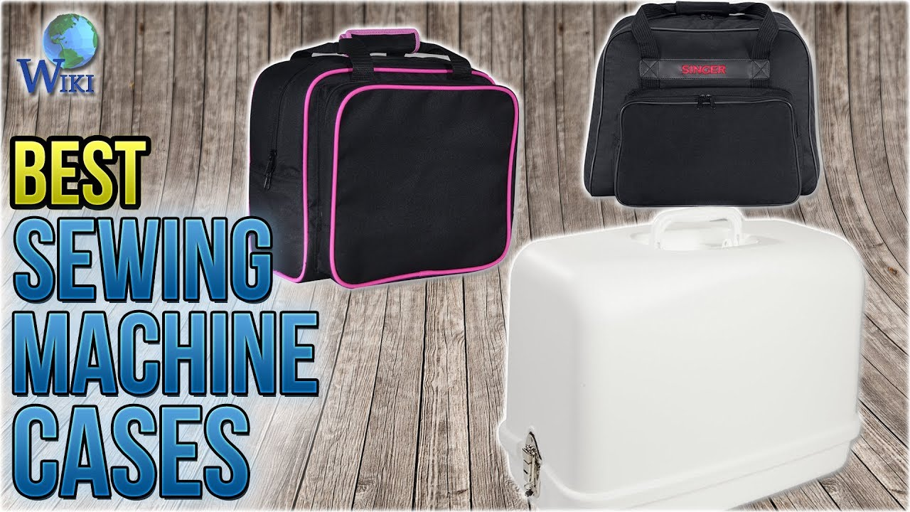 10 Best Sewing Machine Cases 2018