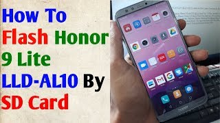 How To Flash Honor 9 Lite LLD-AL10 Hang On Logo Fix Firmware Update Android  9 By SD Card