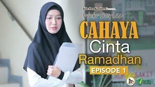 WEB SERIES ROMANTIS   CAHAYA CINTA RAMADHAN - #EPISODE1