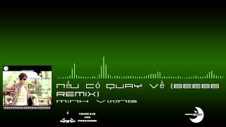 Nếu Có Quay Về (BeeBB Remix) - Minh Vương [Young DJs & Producers]
