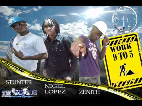 Work 9 TO 5-Zenith Feat.Stunter And Nigel Lopez
