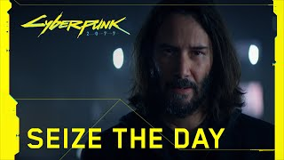 Cyberpunk 2077 - Seize the Day
