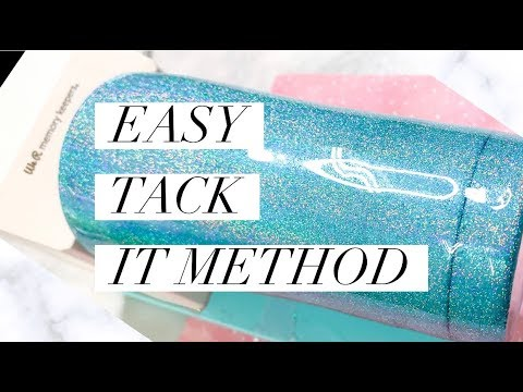 Tack It Method Easy for Glitter Tumblers