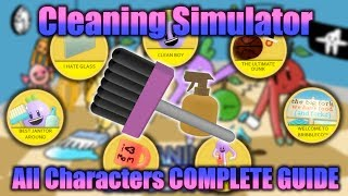 ROBLOX | Cleaning Simulator | All Characters COMPLETE GUIDE