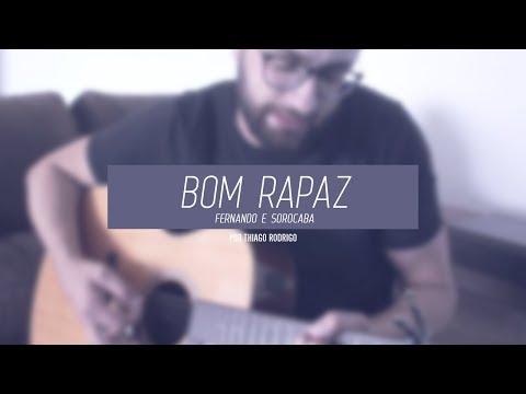 Bom Rapaz (Fernando & Sorocaba) - Thiago Rodrigo