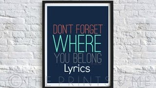 One Direction - Dont Forget Where You Belong (Lyrics)