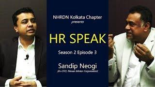 HR Speak S2E3 with Sandip Neogi (Former CFO-Nissan) - NHRDN Kolkata Chapter
