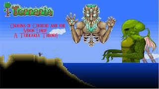 The Origins of Cthulhu and The Moon Lord! A Terraria Theory!