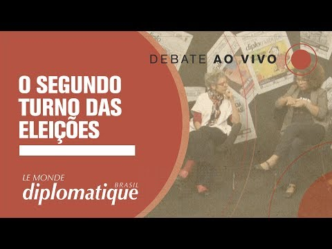 O segundo turno das eleições | Programa Le Monde Diplomatique Brasil #11