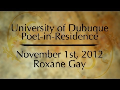 Poet-in-Residence: Roxane Gay November 1, 2012