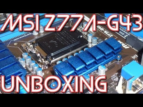 [Unboxing] MSI Z77A-G43