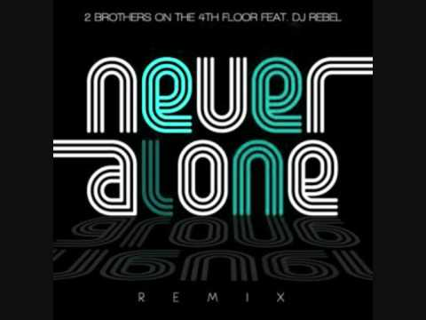 2 Brothers On The 4th Floor   Never Alone 2.10 (DJ Cargo Vs. Kei Morton  Club Remix)