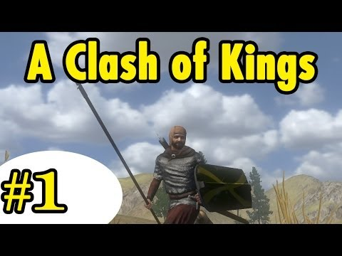 A Clash Of Kings #1 - Game Of Thrones Mod - Mount And Blade Warband