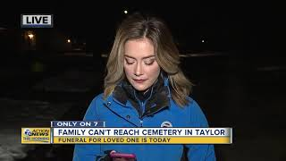 Taylor family trying to lay father to rest can't get through to cemetery