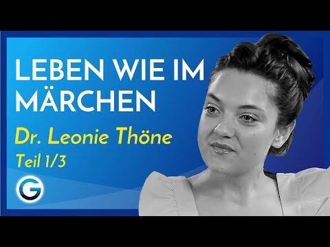 Leben wie im Märchen - lerne das Leben positiv zu sehen // Dr. Leonie Thöne im Interview Teil 1